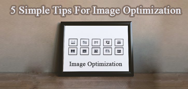5 Simple Tips For Image Optimization