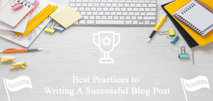 Best Practices to Writing A Successful Blog Post