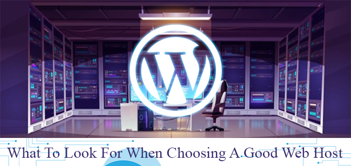 Choose A Good Host for Your WordPress Site