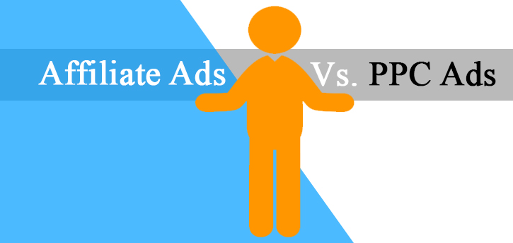 Affiliate Ads Vs. PPC Ads – What Works Better?