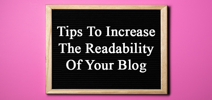 Tips To Increase The Readability Of Your Blog